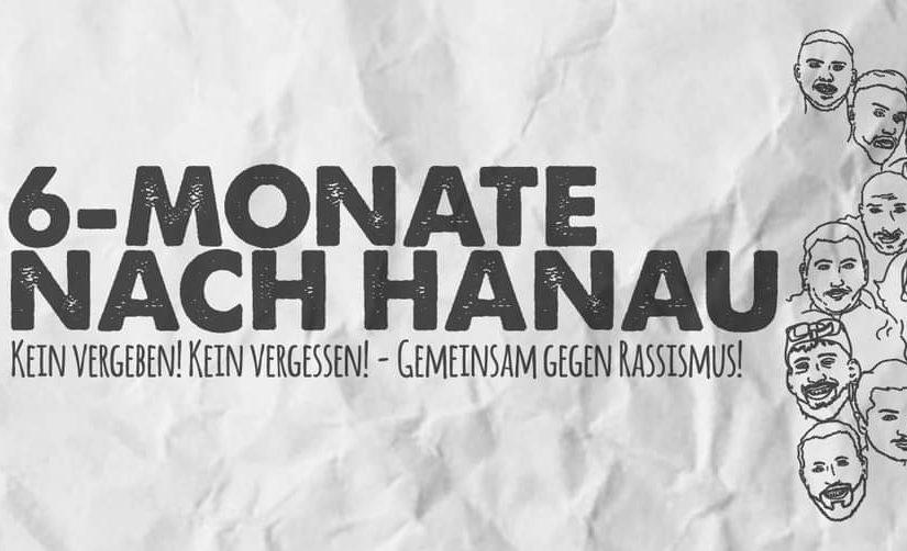 6 Monate nach Hanau – Kein Vergeben! Kein Vergessen!
